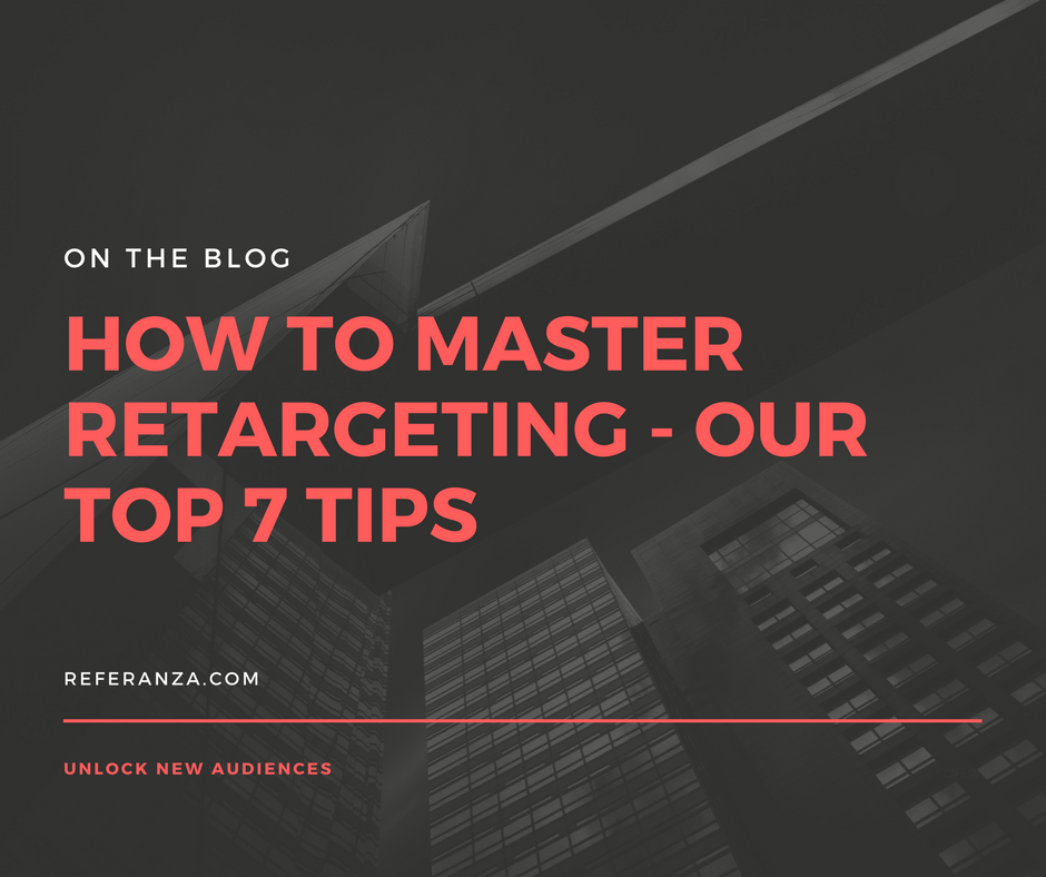how to master retargeting - our top 7 tips.png